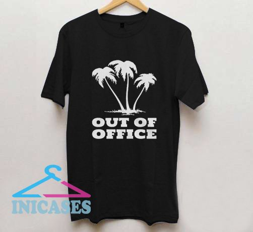 Out Of Office T Shirt
