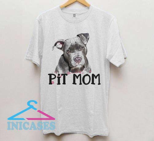 Pit Bull Mom T Shirt