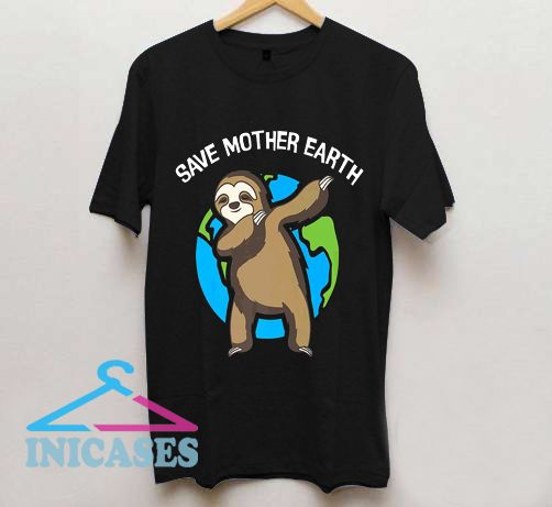 Save Mother Earth T Shirt
