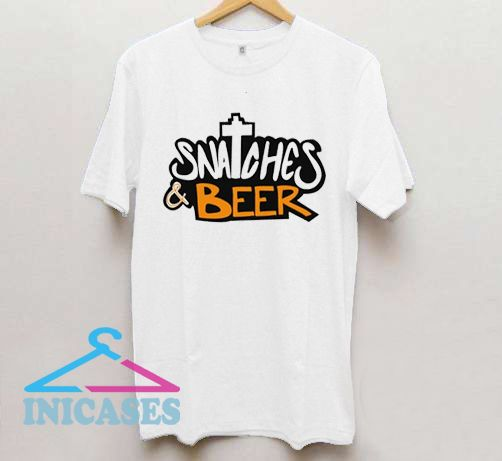 Snatches And Beer T Shirt