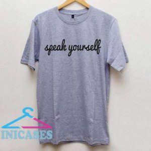 Speak Yourself T Shirt