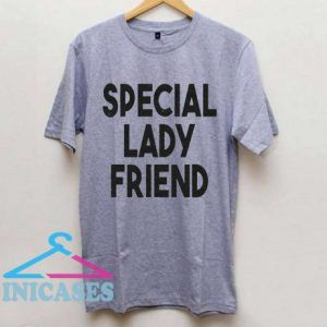Special Lady Friend T Shirt