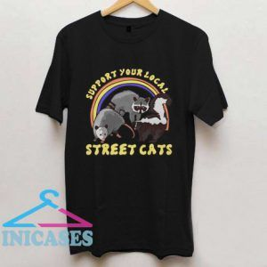 Support Your Local Street Cats T shirt