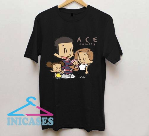 The Ace Family T Shirt