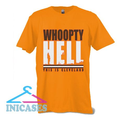 Whoopty Hell T Shirt