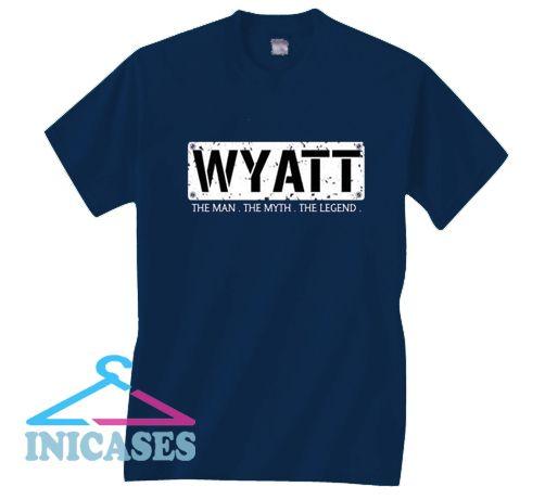 Wyatt The Man The Myth The Legend T Shirt