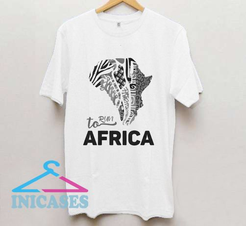 run to Africa T Shirt