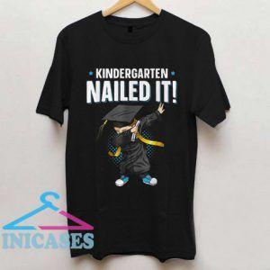 Kindergarten Nailed It T Shirt