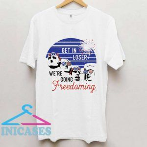 W're Going Freedoming T Shirt