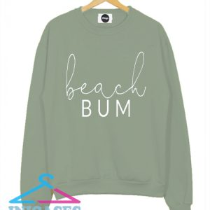 Beach Bum Sweatshirt Men And Women