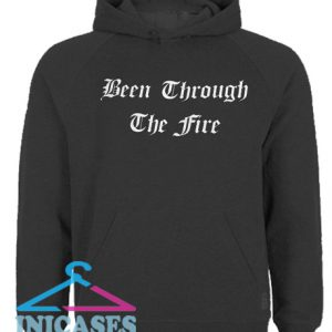 Been Through The Fire Hoodie pullover