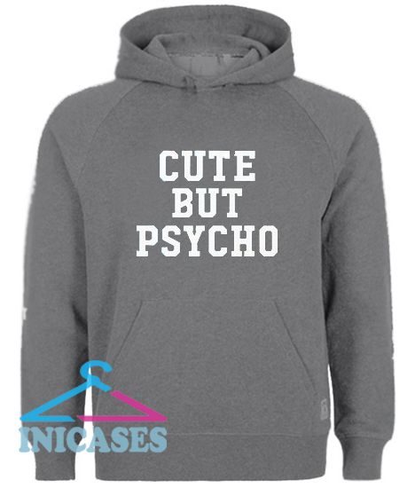 Cute But Psycho Hoodie pullover