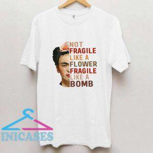 Fragile Like A Bomb T Shirt