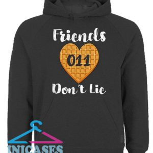 Friends Dont Lie Hoodie pullover