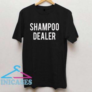 Shampoo Dealer T Shirt