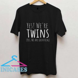 Yes We're Twins T Shirt