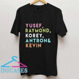Yusef Raymond Korey Antron and Kevin T shirt