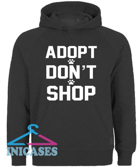 Adopt don't shop Hoodie pullover