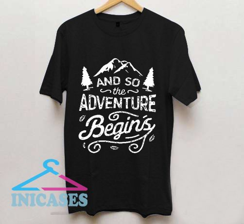 Adventure Begins Camping T Shirt
