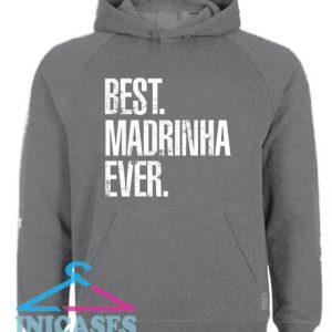 Best Madrinha Ever Hoodie pullover