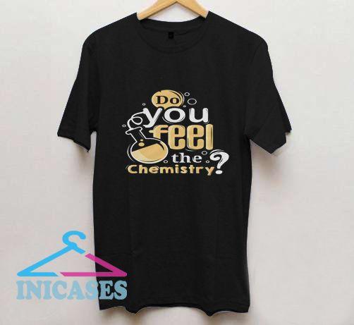 Chemistry feel love T shirt