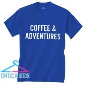 Coffee And Adventures T shirt