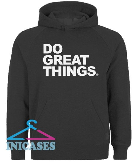 DO GREAT THINGS Hoodie pullover