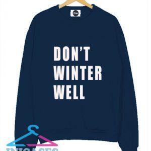 Don't winter well Sweatshirt Men And Women