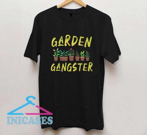 Garden Gangster T Shirt