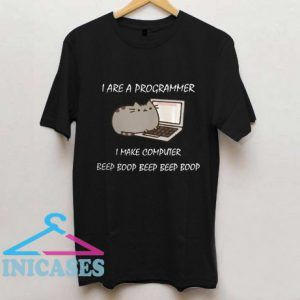 I Are Programmer I make Computer T Shirt