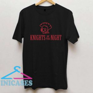 Knights Of The Night T Shirt