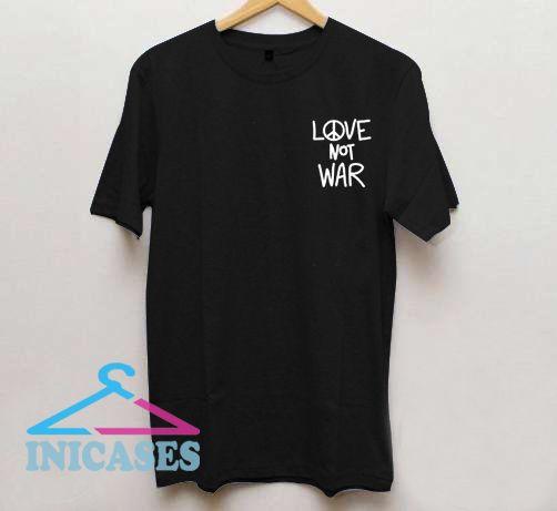 Love not war T shirt