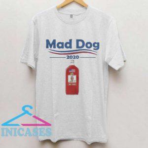 Mad dog 2020 T Shirt