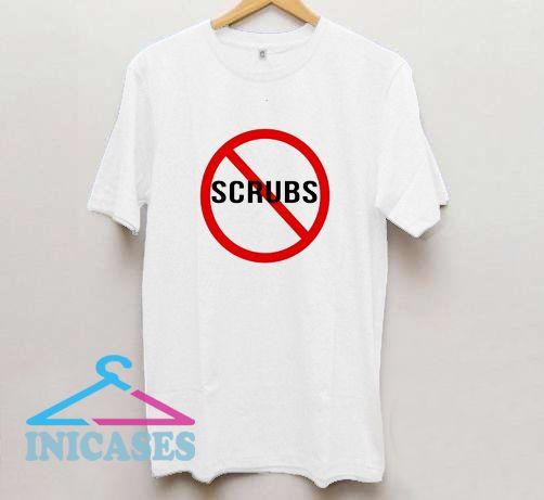 No Scrubs T Shirt