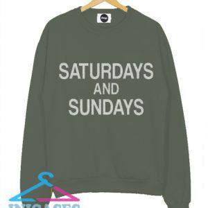 Saturdays And Sundays Sweatshirt Men And Women