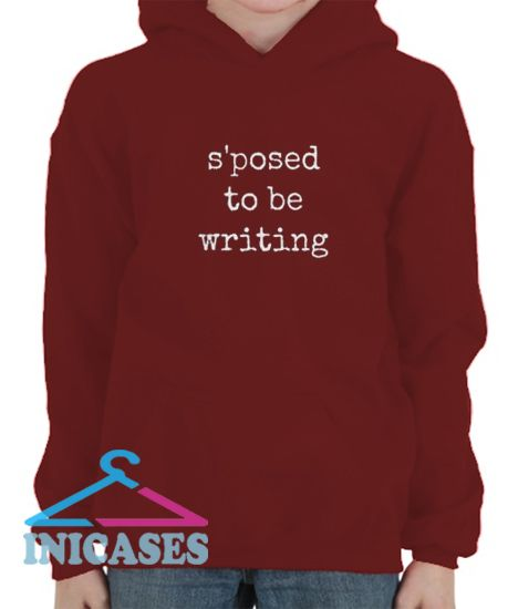 S'posed to be Writing Hoodie pullover