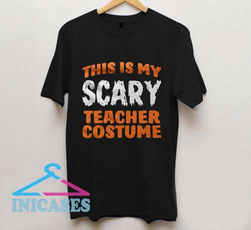 This Is My Scary Teacher Costume T Shirt