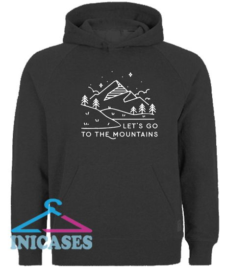 To The Mountains Hoodie pullover