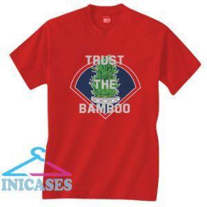 Trust The Bamboo T Shirt
