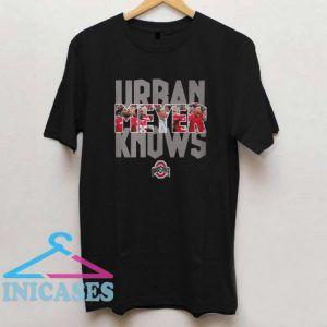 Urban Meyer Knows Ohio State T Shirt