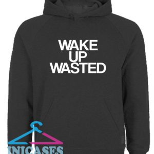 Wake Up Wasted Hoodie pullover