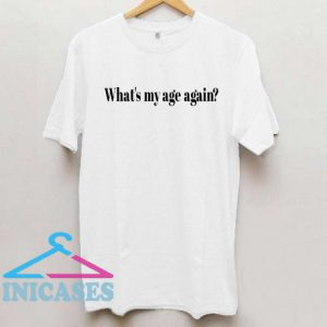 What's My Age T Shirt