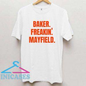Baker Freakin' Mayfield T Shirt