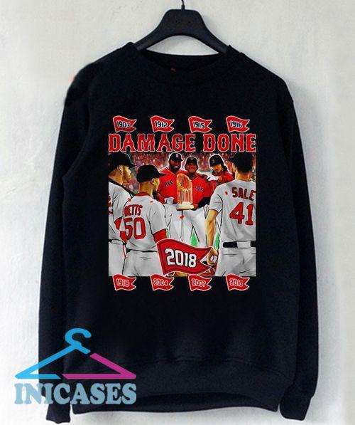 timeless design df0b6 849f0 Damage Done 2018 Boston Red Sox Sweatshirt Men And Women