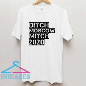 Ditch Moscow Mitch 2020 T Shirt