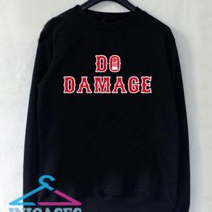 Do Damage World Series Sweatshirt Men And Women