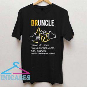 Druncle Definition Drunk Beer T Shirt