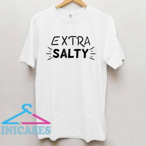 Extra Salty Fun T Shirt