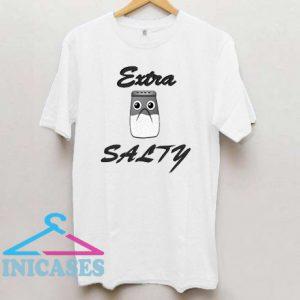 Extra Salty Text T Shirt