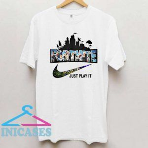 Fortnite Just Play It Game T Shirt